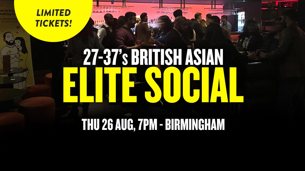 27-37s British Asian Elite Social Birmingham