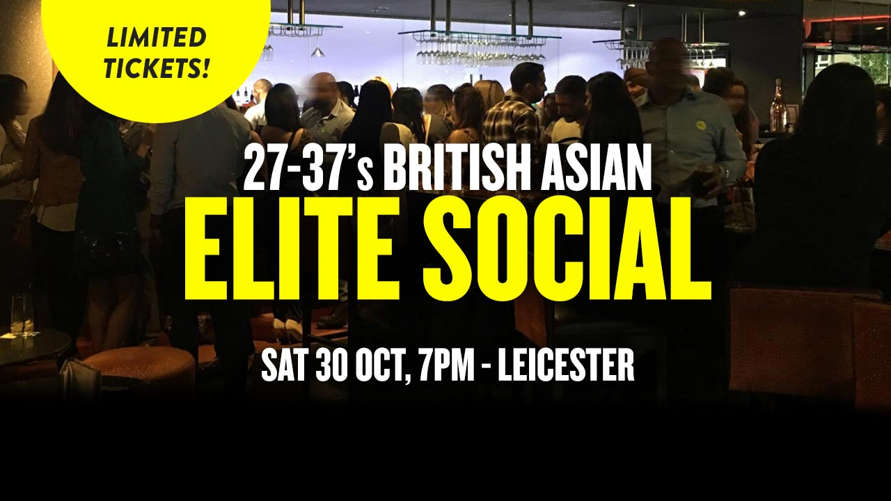 27-37s British Asian Elite Social Leicester