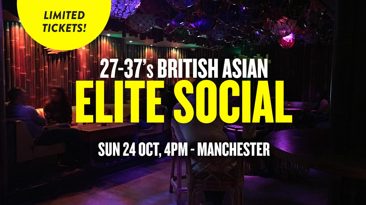27-37s British Asian Elite Social Manchester